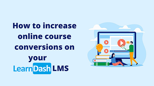 How-to-increase-Online-course-conversions-on-your-LearnDash-Site.