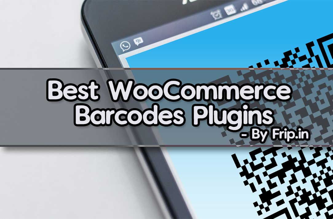 4 Best WooCommerce Barcode Plugin 2019 (Free & Premium)   Frip in