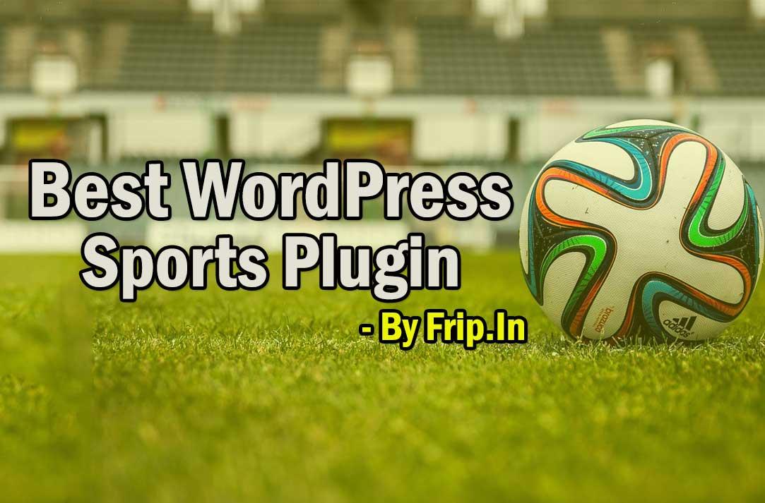 20 Best WordPress Sports Plugin 2019 (Free & Premium) | Frip in